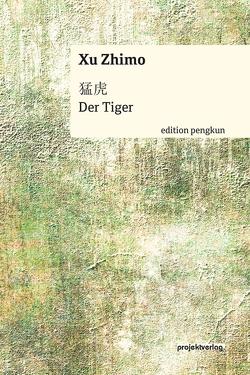 Der Tiger von Xu Zhimo