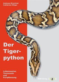 Der Tigerpython von Hillger,  Cathérine, Kirschner,  Andreas