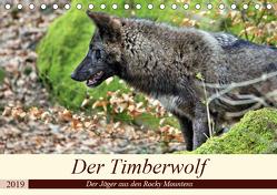 Der Timberwolf – Der Jäger aus den Rocky Mountains (Tischkalender 2019 DIN A5 quer) von Klatt,  Arno