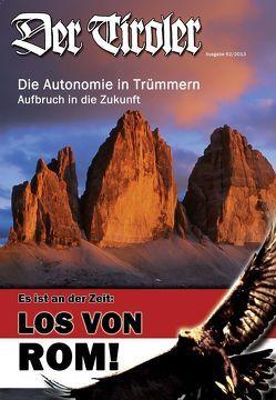 Der Tiroler – Die Autonomie in Trümmern  – Aufbruch in die Zukunft von Gamper,  Dr. Robert, Hartung,  Dr. Erhard