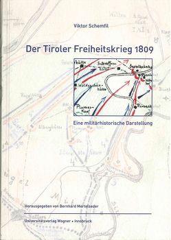 Der Tiroler Freiheitskrieg 1809 von Mertelseder,  Bernhard