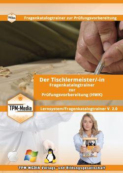 Der Tischlermeister/-in Lerntrainer mit über 1603 Lernfragen von Mueller,  Thomas