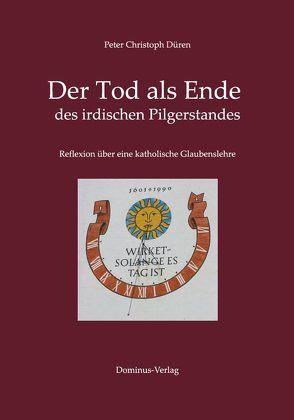 Der Tod als Ende des irdischen Pilgerstandes von Düren,  Peter Christoph