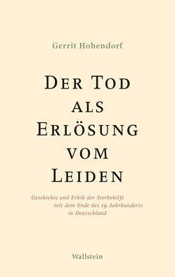 Der Tod als Erlösung vom Leiden von Hohendorf,  Gerrit