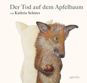 Der Tod auf dem Apfelbaum von Schärer,  Kathrin
