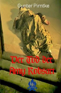 Der Tod der Amy Robsart von Pirntke,  Gunter