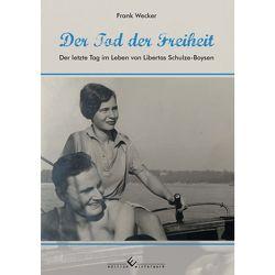 Der Tod der Freiheit von Wecker,  Frank