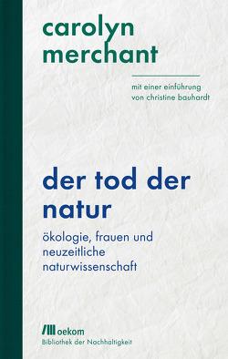 Der Tod der Natur von Bauhardt,  Christine, Merchant,  Carolyn