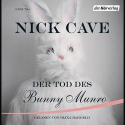Der Tod des Bunny Munro von Bargeld,  Blixa, Cave,  Nick, Jacobs,  Stefanie