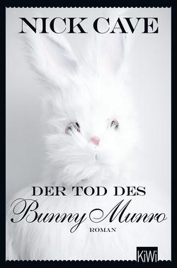 Der Tod des Bunny Munro von Cave,  Nick, Jacobs,  Stefanie