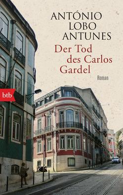 Der Tod des Carlos Gardel von Lobo Antunes,  António, Meyer-Minnemann,  Maralde