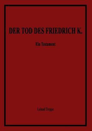 Der Tod des Friedrich K. von Treppe,  Leinad