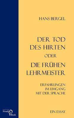 Der Tod des Hirten oder Die frühen Lehrmeister von Bergel,  Hans