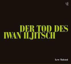 Der Tod des Iwan Iljitsch von Leonardi,  Imme, Meinetsberger,  Andreas, Schulz,  Dr. Christian, Schütz,  Bernhard, Tolstoi,  Lew, Zschiedrich,  Alexander, Zschiedrich,  Gerda