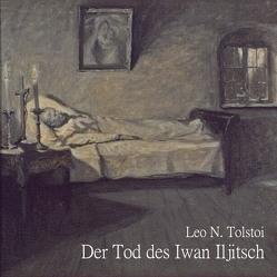 Der Tod des Iwan Iljitsch von Gehringer,  Thomas, Kohfeldt,  Christian, Tolstoi,  Leo N