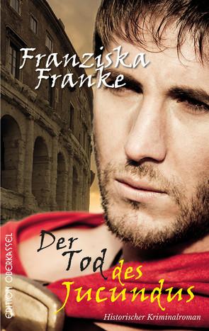 Der Tod des Jucundus von Franke,  Franziska
