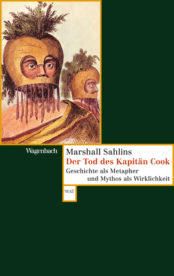 Der Tod des Kapitän Cook von Kumoll,  Karsten, Medick,  Hans, Sahlins,  Marshall, Schmidt,  Michael