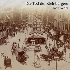 Der Tod des Kleinbürgers von Dupont,  Oliver, Kohfeldt,  Christian, Werfel,  Franz
