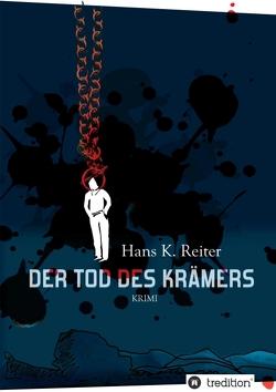 Der Tod des Krämers von Reiter,  Hans K.