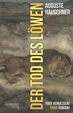 Der Tod des Löwen von Hauschner,  Auguste