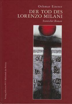 Der Tod des Lorenzo Milani von Eiterer,  Othmar