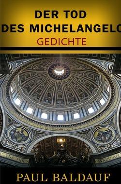 Der Tod des Michelangelo von Baldauf,  Paul