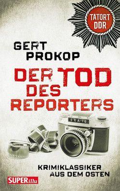 Der Tod des Reporters von Prokop,  Gert