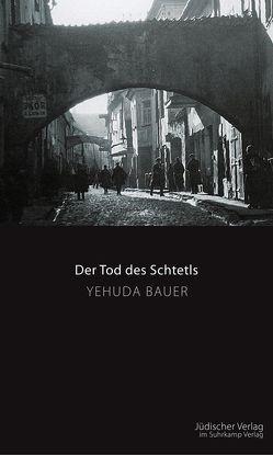 Der Tod des Schtetls von Bauer,  Yehuda, Binder,  Klaus