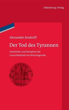 Der Tod des Tyrannen von Jendorff,  Alexander