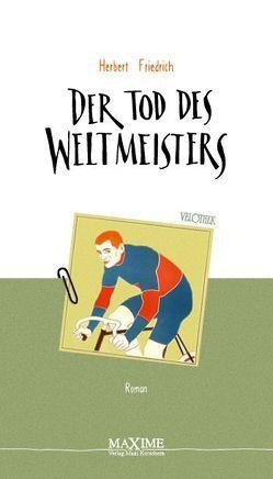 Der Tod des Weltmeisters von Friedrich,  Herbert, Schenkel,  Elmar