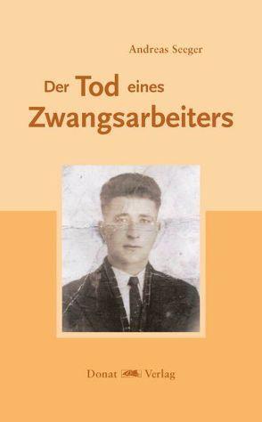 Der Tod eines Zwangsarbeiters von Seeger,  Andreas