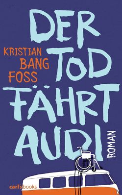 Der Tod fährt Audi von Foss,  Kristian Bang, Hoyer,  Nina