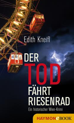 Der Tod fährt Riesenrad von Kneifl,  Edith