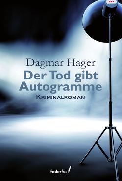 Der Tod gibt Autogramme von Hager,  Dagmar