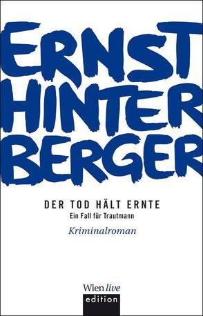 Der Tod hält Ernte von Hinterberger ,  Ernst