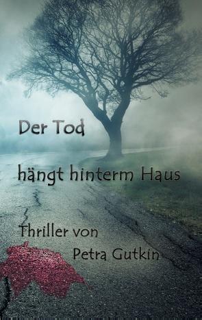 Der Tod hängt hinterm Haus von Gutkin,  Petra