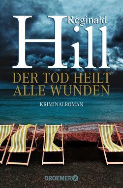 Der Tod heilt alle Wunden von Ebnet,  Karl-Heinz, Hill,  Reginald