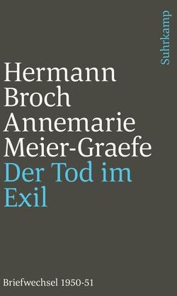 Der Tod im Exil von Broch,  Hermann, Lützeler,  Paul-Michael, Meier-Graefe,  Annemarie