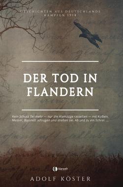 Der Tod in Flandern von Köster,  Adolf