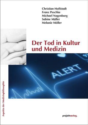 Der Tod in Kultur und Medizin von Hoffstadt,  Christian, Möller,  Melanie, Müller,  Sabine, Nagenborg,  Michael, Peschke,  Franz