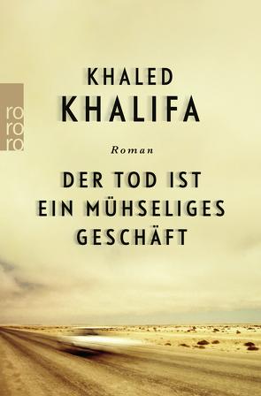 Der Tod ist ein mühseliges Geschäft von Fähndrich,  Hartmut, Khalifa,  Khaled