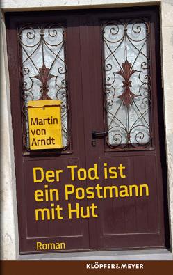 Der Tod ist ein Postmann mit Hut von von Arndt,  Martin