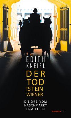 Der Tod ist ein Wiener von Kneifl,  Edith