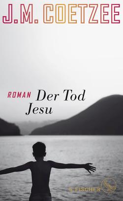 Der Tod Jesu von Böhnke,  Reinhild, Coetzee,  J.M.