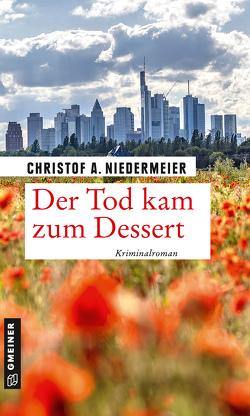 Der Tod kam zum Dessert von Niedermeier,  Christof A.