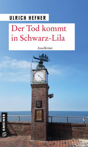 Der Tod kommt in Schwarz-Lila von Hefner,  Ulrich