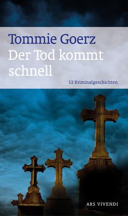 Der Tod kommt schnell (eBook) von Goerz,  Tommie