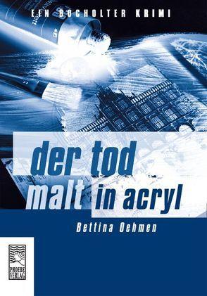Der Tod malt in Acryl von Oehmen,  Bettina