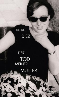 Der Tod meiner Mutter von Diez,  Georg