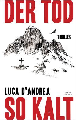 Der Tod so kalt von D'Andrea,  Luca, Koskull,  Verena von